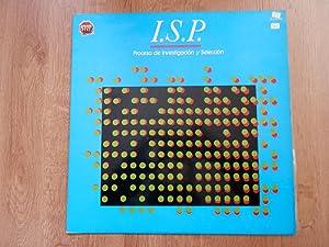 I.S.P. Proceso de Investigación y Selección: I.S.P.