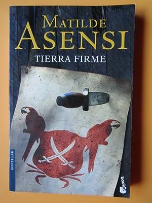 Tierra Firme: Matilde Asensi