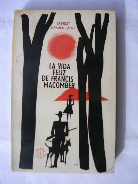 LA VIDA FELIZ DE FRANCIS MACOMBER. Traducción de Francisco Brumat ...