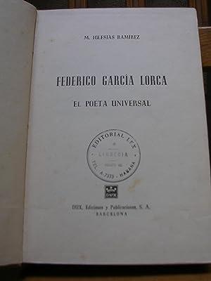 FEDERICO GARCIA LORCA. El poeta universal: IGLESIAS RAMIREZ, M.