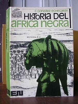HISTORIA DEL AFRICA NEGRA: GONZALEZ ECHEGARAY, Carlos