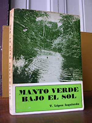 MANTO VERDE BAJO EL SOL: LOPEZ IZQUIERDO, V.