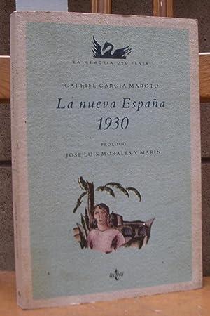 LA NUEVA ESPAÑA, 1930. Estudio preliminar de: GARCIA MAROTO, Gabriel