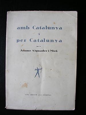 AMB CATALUNYA I PER CATALUNYA: AIGUADER i MIRO,