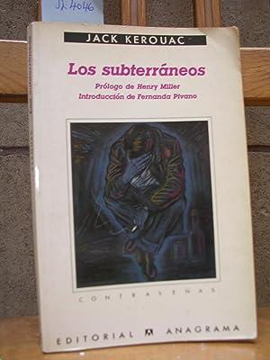 LOS SUBTERRANEOS. Prólogo de Henry Miller. Introducción de Fernanda Pivano. Traducci&...