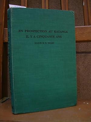 EN PROSPECTION AU KATANGA IL Y A: SHARP, Major R.R.