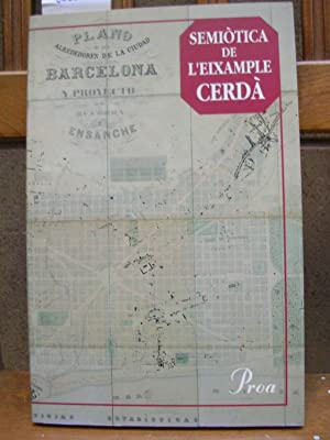 SEMIOTICA DE L'EIXAMPLE CERDA: Diversos autors (Josep