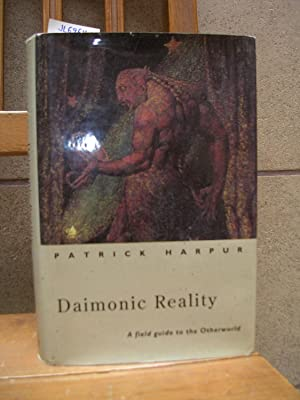 DAIMONIC REALITY. A field guide to the Otherworld