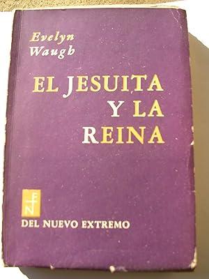 EL JESUITA Y LA REINA: WAUGH, Evelyn