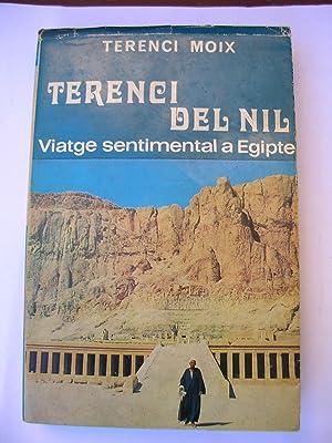 TERENCI DEL NIL. Viatge sentimental a Egipte, seguit de TERRA DELS FARAONS. Pròleg de Maria ...