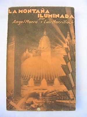 LA MONTAÑA ILUMINADA. Itinerario espiritual de la Exposición de Barcelona 1929 - 1930...