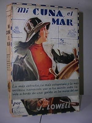 MI CUNA, EL MAR (*The Craddle of: LOWELL, Joan