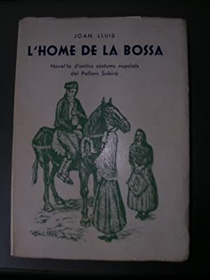 L'HOME DE LA BOSSA. Novel.la d'antics costums: LLUIS, Joan