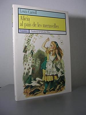 ALICIA AL PAIS DE LES MERAVELLES. Il.lustracions: CARROLL, Lewis