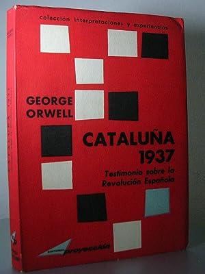 CATALUÑA 1937. Testimonio sobre la Revolucion Española: ORWELL, George