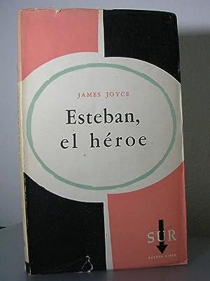 ESTEBAN, EL HEROE (*Stephen Hero*). Traducción de: JOYCE, James