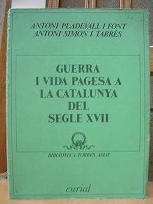 GUERRA I VIDA PAGESA A LA CATALUNYA: PLADEVALL I FONT,