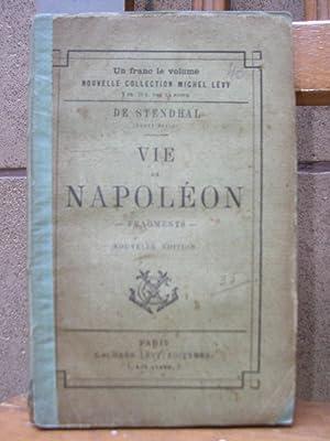 VIE DE NAPOLEON (Fragments). Nouvelle edition: STENDHAL (Henry Beyle)