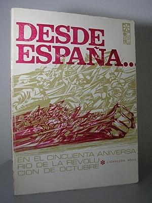 DESDE ESPAÑA.En el cincuenta aniversario de la: Alberti, Rafael ;
