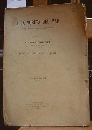 A LA VORETA DEL MAR. Primera opereta: CALVET, Damàs