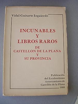 INCUNABLES Y LIBROS RAROS DE CASTELLON DE: GUITARTE IZQUIERDO, Vidal