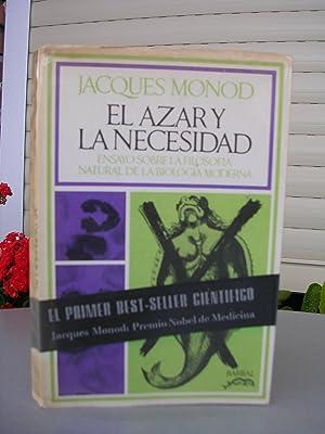 EL AZAR Y LA NECESIDAD. Ensayo sobre: MONOD, Jacques (Maurici