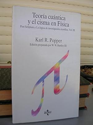 TEORIA CUANTICA Y EL CISMA DE LA: POPPER, Karl R.