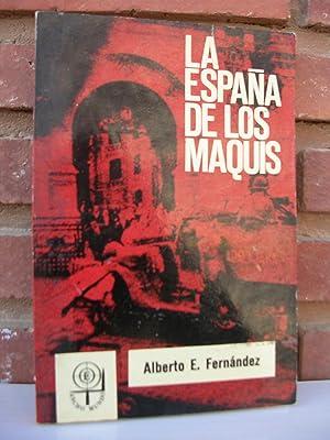LA ESPAÑA DE LOS MAQUIS: FERNANDEZ, Alberto E.