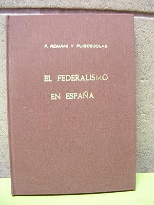 EL FEDERALISMO EN ESPAÑA: ROMANI Y PUIGDENGOLAS, Francisco