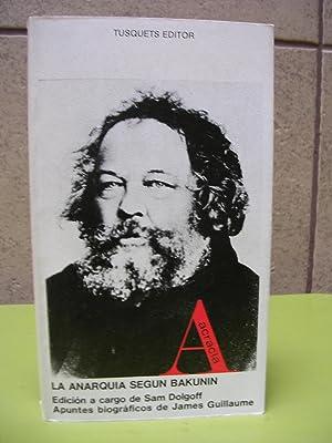 LA ANARQUIA SEGÚN BAKUNIN. Edición a cargo: Bakunin