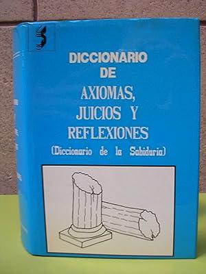 DICCIONARIO DE AXIOMAS, JUICIOS Y REFLEXIONES (Diccionario de la sabiduría): SINTES PROS, ...