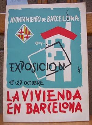EXPOSICION LA VIVIENDA EN BARCELONA. Ayuntamiento de Barcelona 15-27 Octubre