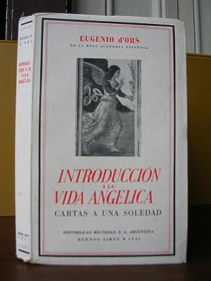 INTRODUCCION A LA VIDA ANGELICA. Cartas a una soledad: D'ORS, Eugenio