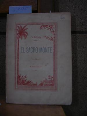 EL SACRO MONTE. Pequeño poema descriptivo. Segunda: TARONJI, José (Canónigo