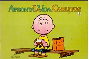 CARLITOS Y SNOOPY. Nº 9. AFRONTA LA VIDA, CARLITOS [ Charlie Brown ]: SCHULZ