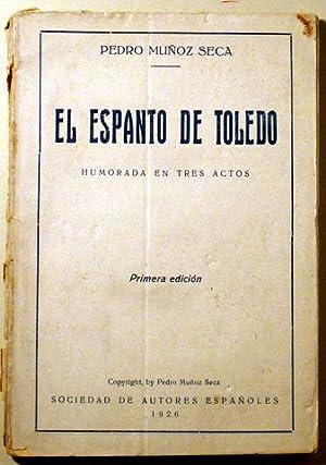 EL ESPANTO DE TOLEDO. Humorada en tres actos: MUÑOZ SECA, Pedro