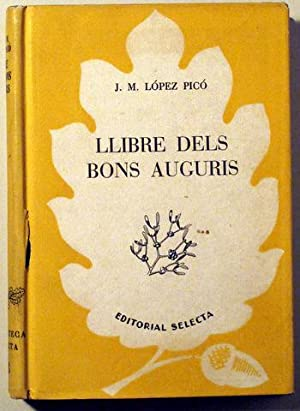 LLIBRE DELS BONS AUGURIS: LOPEZ PICO, J.