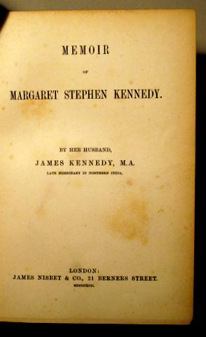 MEMOIR OF MARGARET STEPHEN KENNEDY - London: KENNEDY, James -