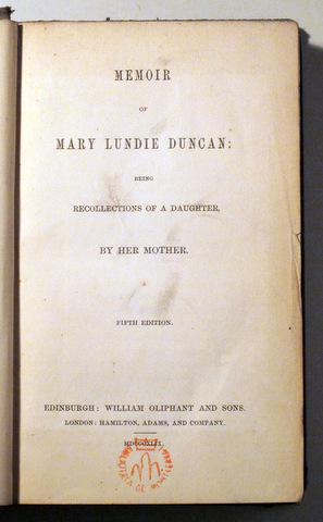 MEMOIR OF MARY LUNDIE DUNCAN BEING RECOLLECTIONS: DUNCAN, Lundie
