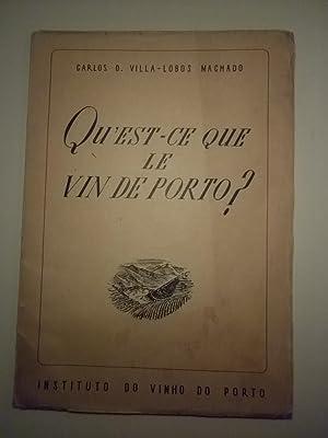 QU'EST-CE QUE LE VIN DE PORTO? -: VILLA-LOBOS MACHADO, Carlos