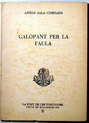 GALOPANT PER LA FAULA - La Font: SALA CORNADO, Anton