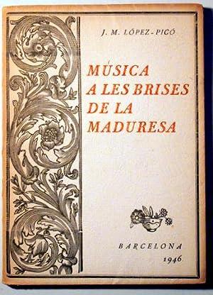 MUSICA A LES BRISES DE LA MADURESA: LOPEZ-PICO, J. M.