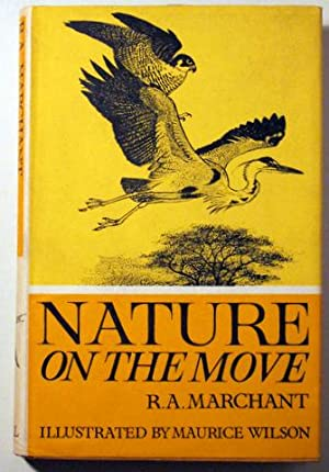 NATURE ON THE MOVE - London 1965: MARCHANT, R.A.