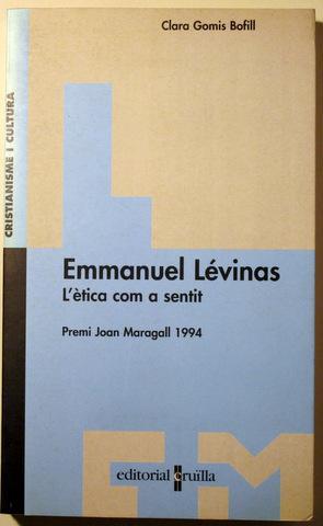 EMMANUEL LÉVINAS. L'ÈTICA COM A SENTIT -: GOMIS BOFILL, Clara