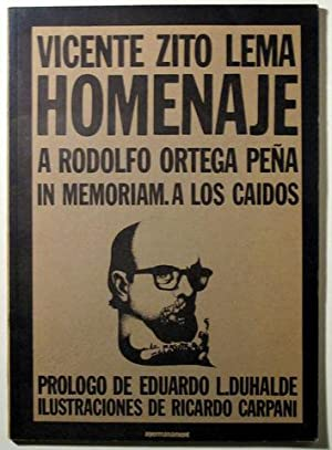 HOMENAJE A RODOLFO ORTEGA PEÑA IN MEMORIAM.: ZITO LEMA, Vicente