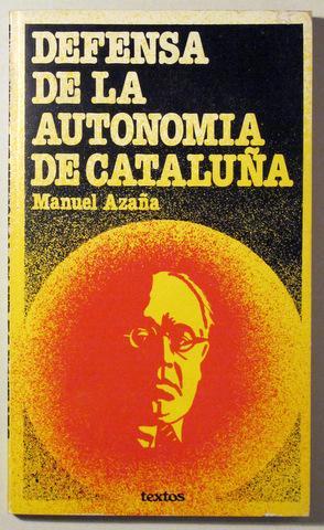 DEFENSA DE LA AUTONOMÍA DE CATALUÑA -: AZAÑA. Manuel