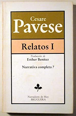 RELATOS I. Narrativa completa 7 - Bruguera: PAVESE, Cesare -