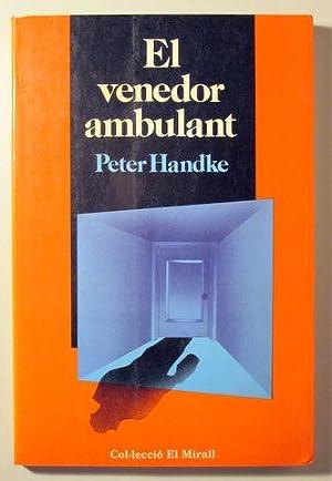 EL VENEDOR AMBULANT - Laia 1984 -: HANDKE, Peter
