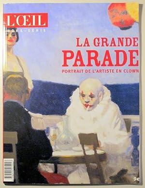 L'OEIL. LA GRANDE PARADE. PORTRAIT DE L'ARTISTE