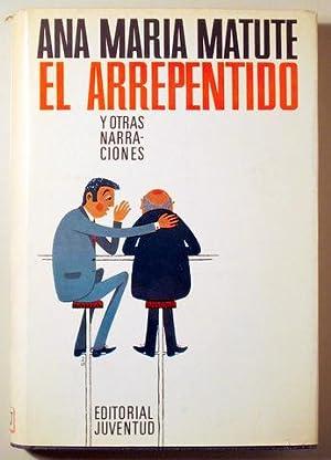 EL ARREPENTIDO Y OTRAS NARRACIONES - Barcelona: MATUTE, Ana María